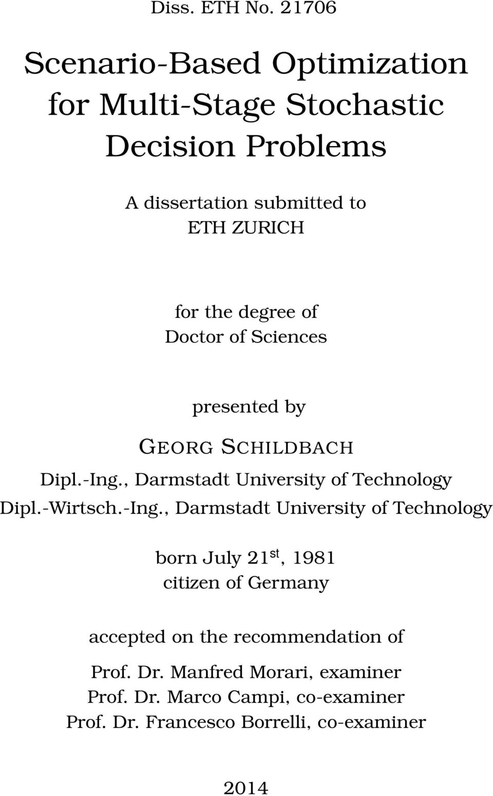 the degree of Doctor of Sciences presented by GEORG SCHILDBACH Dipl.-Ing., Darmstadt University of Technology Dipl.-Wirtsch.