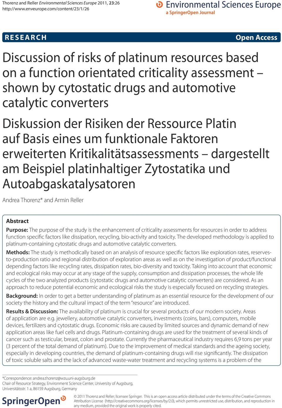 Thorenz* and Armin Reller Abstract Purpose: The purpose of the study is the enhancement of criticality assessments for resources in order to address function specific factors like dissipation,