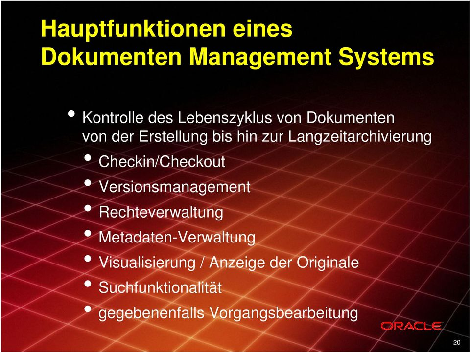 Checkin/Checkout Versionsmanagement Rechteverwaltung Metadaten-Verwaltung