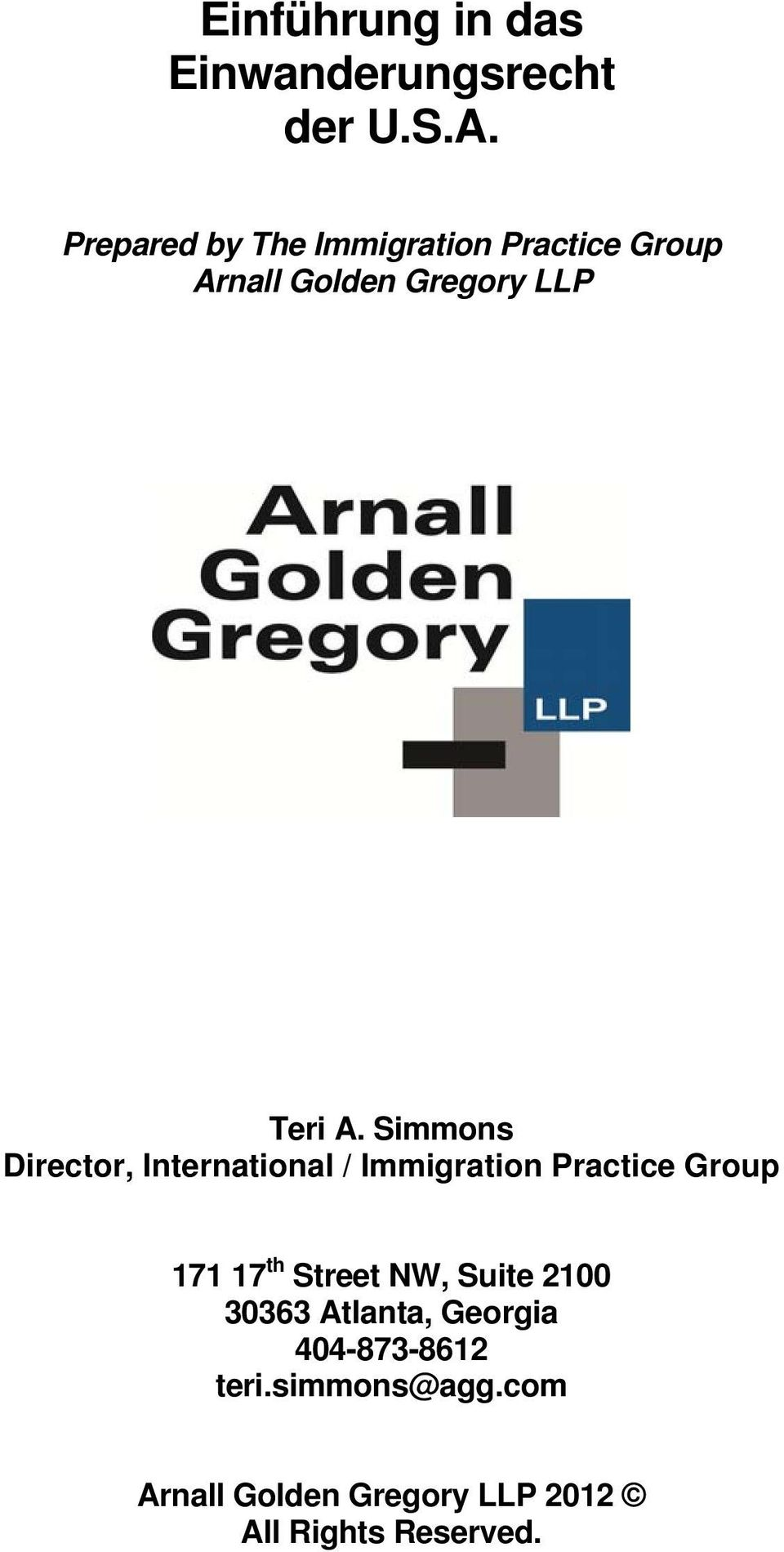 Simmons Director, International / Immigration Practice Group 171 17 th Street NW,