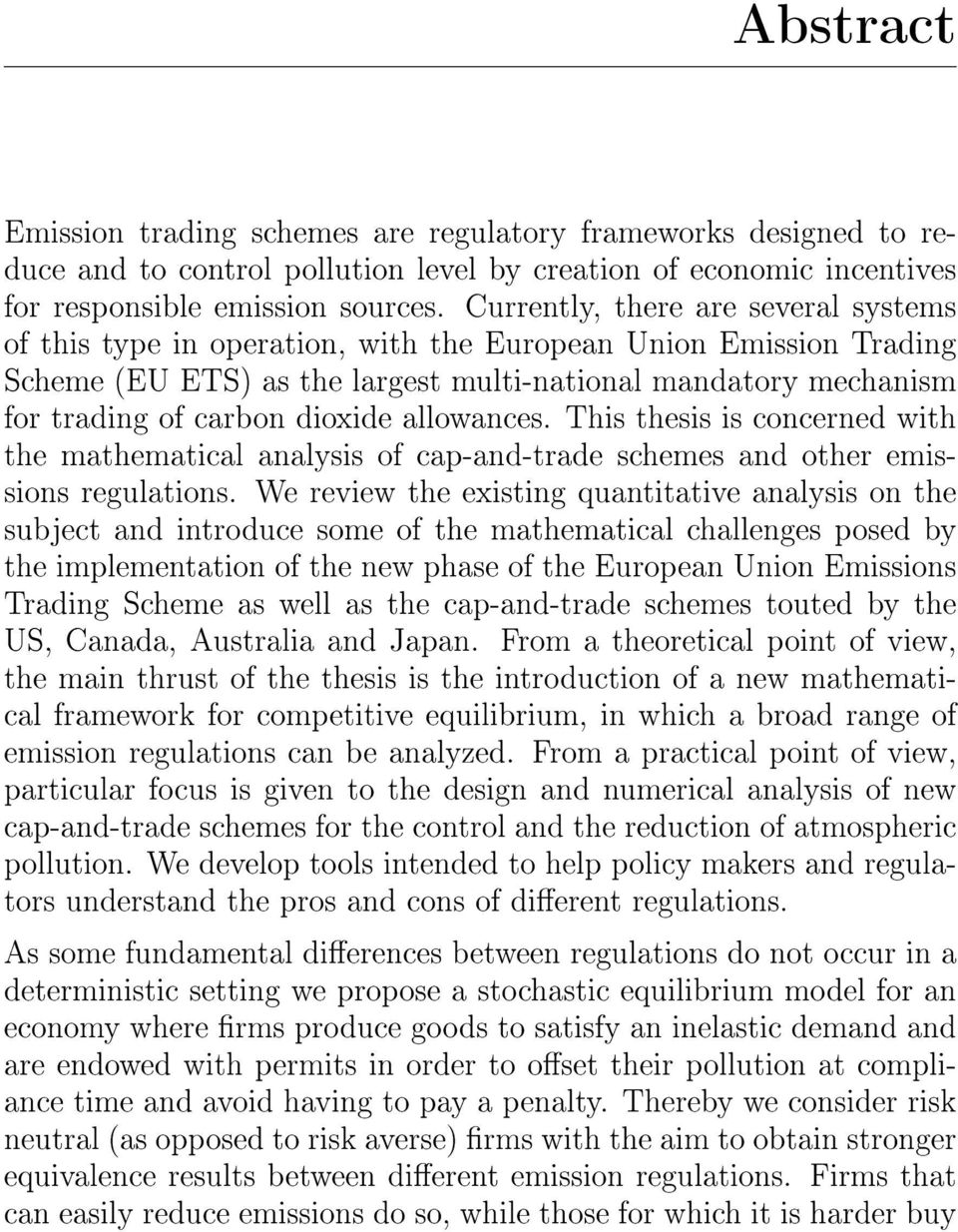 dioxide allowances. This thesis is concerned with the mathematical analysis of cap-and-trade schemes and other emissions regulations.