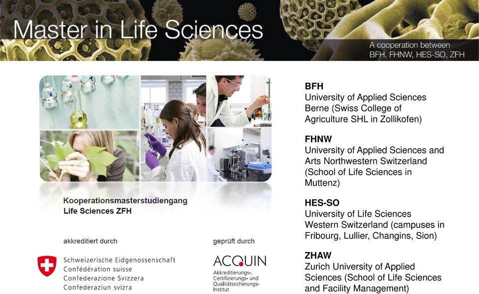 Muttenz) HES-SO University of Life Sciences Western Switzerland (campuses in Fribourg, Lullier,