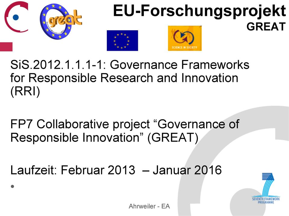 and Innovation (RRI) FP7 Collaborative project Governance