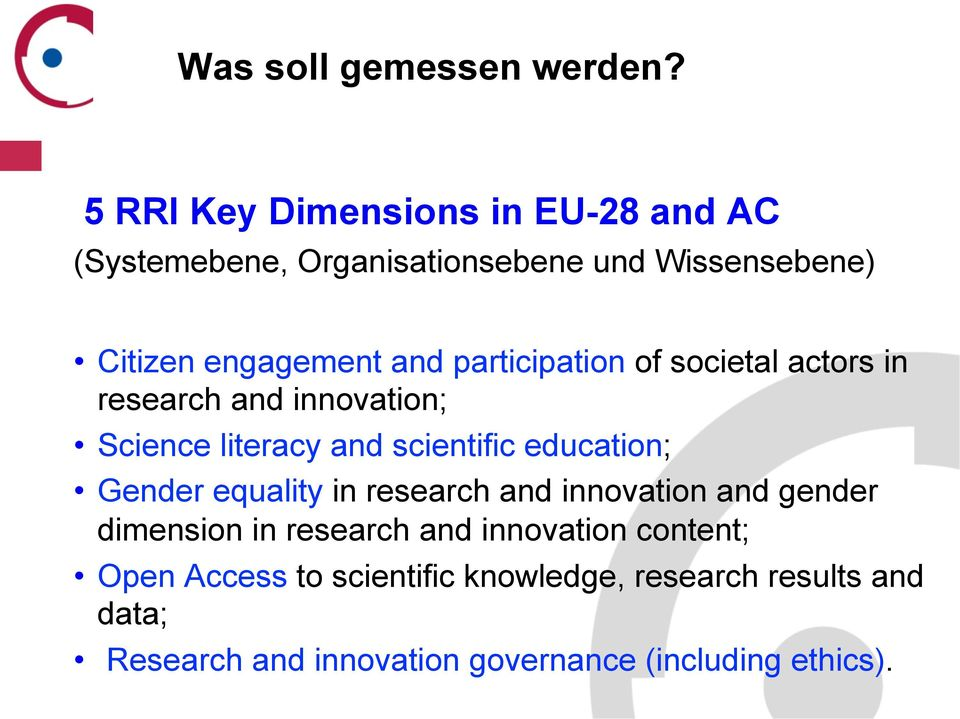 participation of societal actors in research and innovation; Science literacy and scientific education; Gender