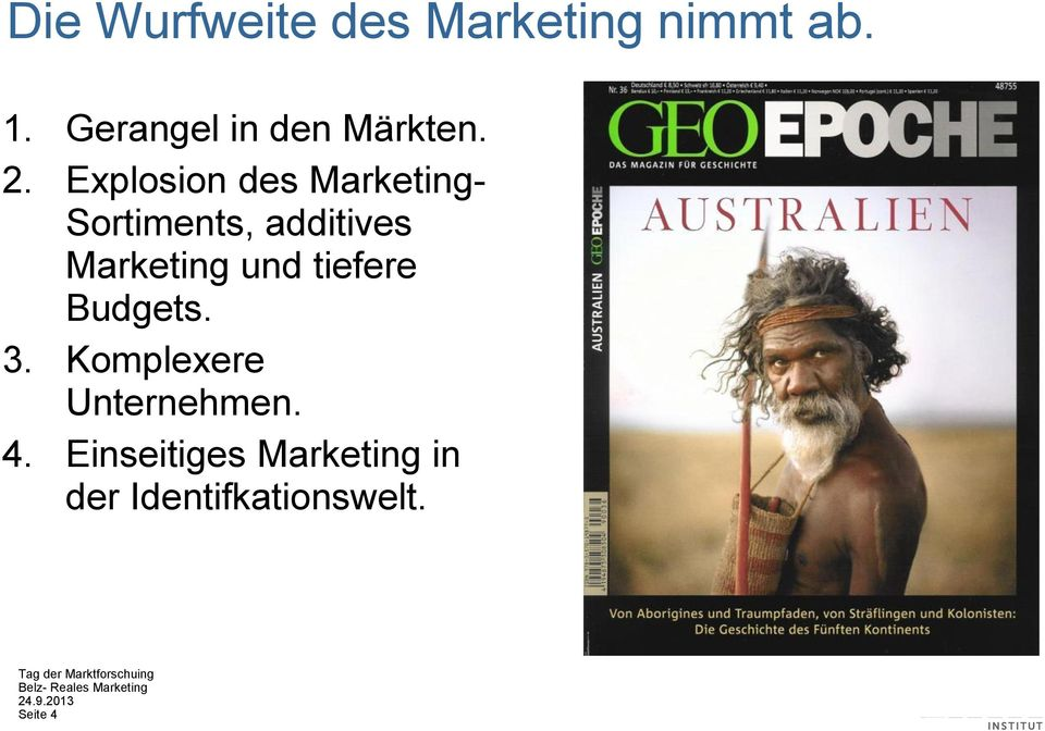 Explosion des Marketing- Sortiments, additives Marketing