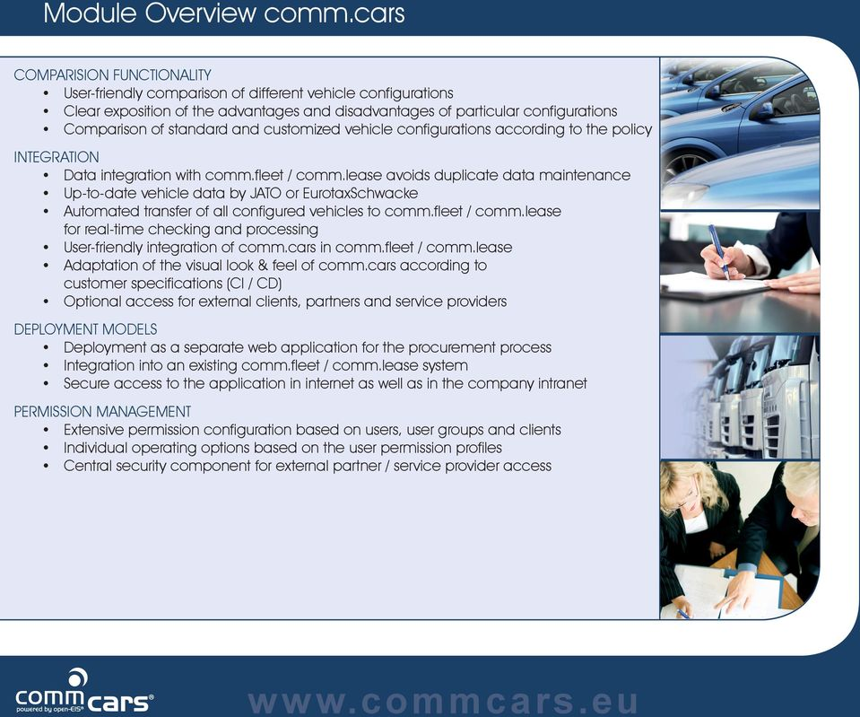 and customized vehicle configurations according to the policy INTEGRATION Data integration with comm.fleet / comm.