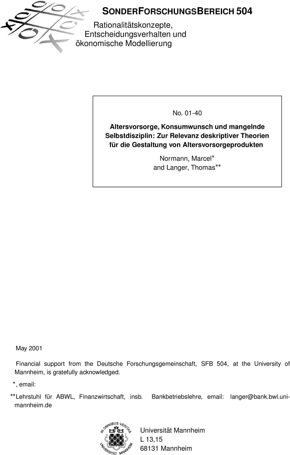 Altersvorsorgeprodukten Normann, Marcel and Langer, Thomas May 2001 Financial support from the Deutsche Forschungsgemeinschaft, SFB 504, at the