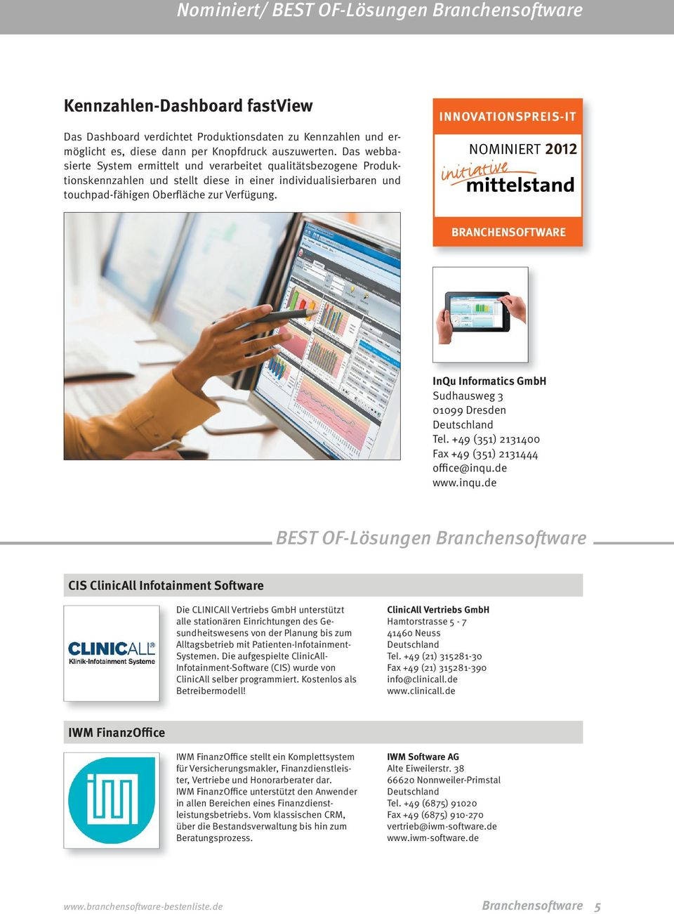 INNOVATIONSPREIS-IT NOMINIERT 2012 BRANCHENSOFTWARE InQu Informatics GmbH Sudhausweg 3 01099 Dresden Tel. +49 (351) 2131400 Fax +49 (351) 2131444 office@inqu.