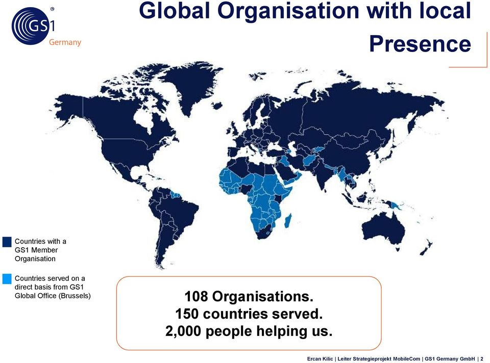 Office (Brussels) 108 Organisations. 150 countries served.
