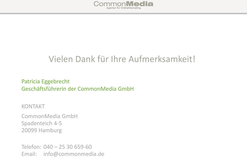 CommonMedia GmbH KONTAKT CommonMedia GmbH