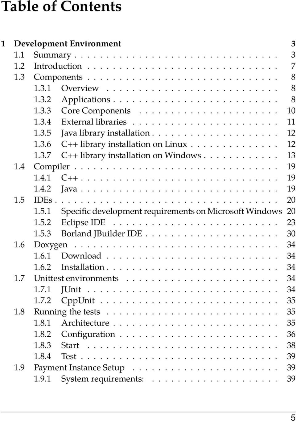 ................... 12 1.3.6 C++ library installation on Linux.............. 12 1.3.7 C++ library installation on Windows............ 13 1.4 Compiler................................ 19 1.4.1 C++.
