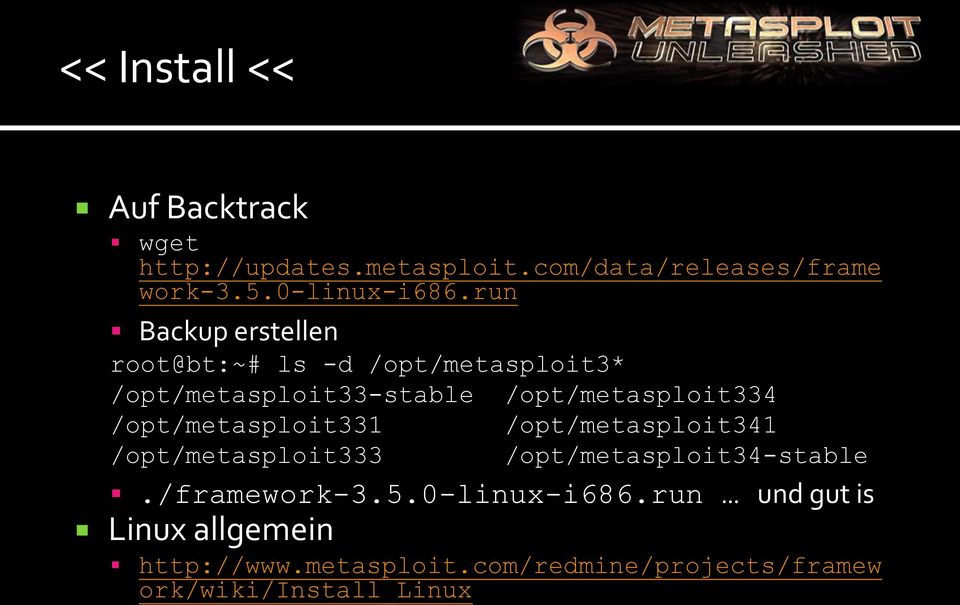 /opt/metasploit331 /opt/metasploit341 /opt/metasploit333 /opt/metasploit34-stable./framework-3.5.