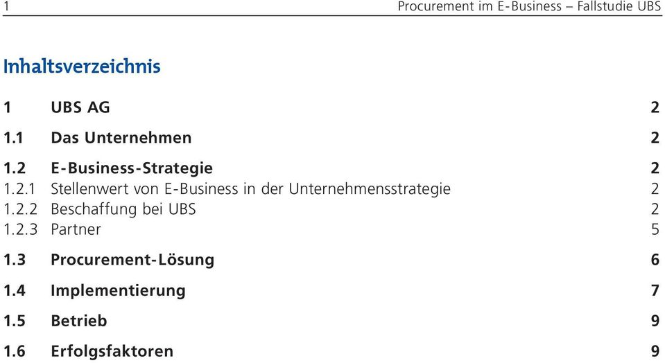 1.2 E- Business-Strategie 2 1.2.1 Stellenwert von E-Business in der Unternehmensstrategie 2 1.
