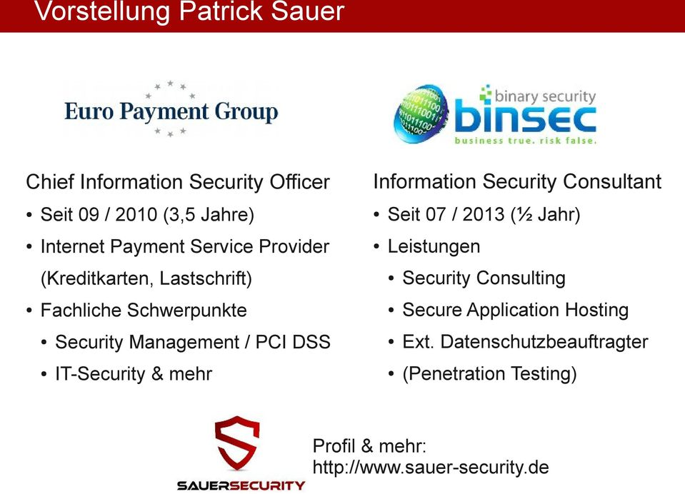 IT-Security & mehr Information Security Consultant Seit 07 / 2013 (½ Jahr) Leistungen Security Consulting