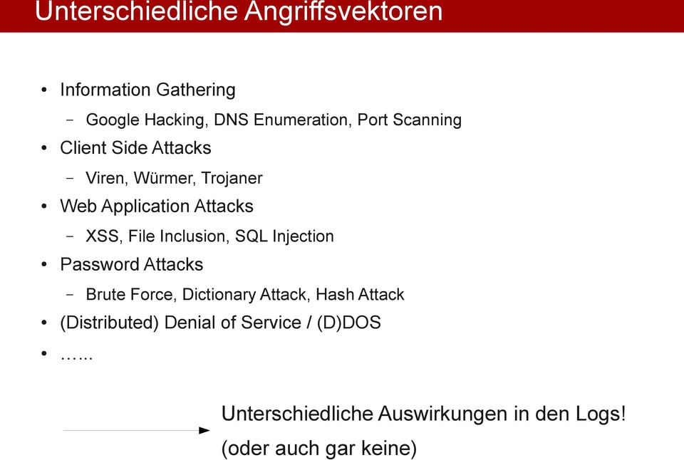 Inclusion, SQL Injection Password Attacks Brute Force, Dictionary Attack, Hash Attack