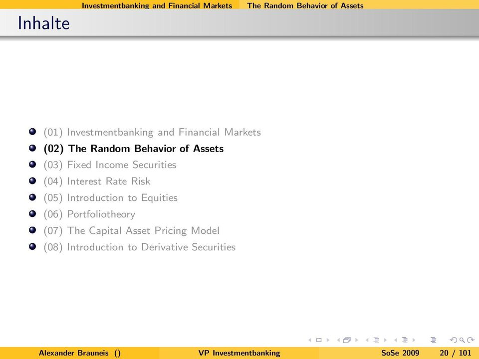Rate Risk (05) Introduction to Equities (06) Portfoliotheory (07) The Capital Asset Pricing Model