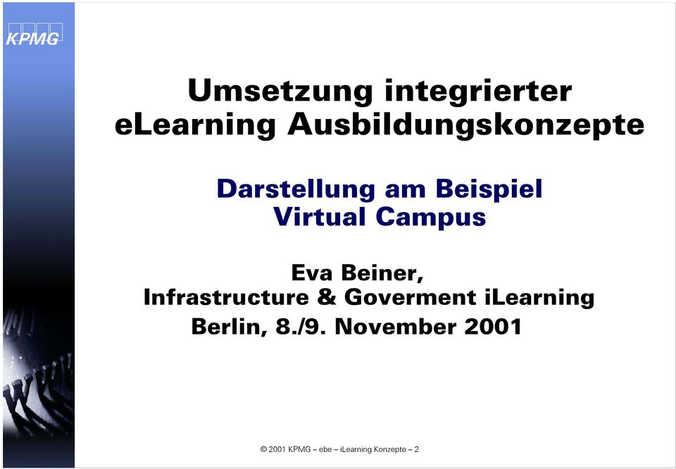 Virtual Campus Eva Beiner, Infrastructure &