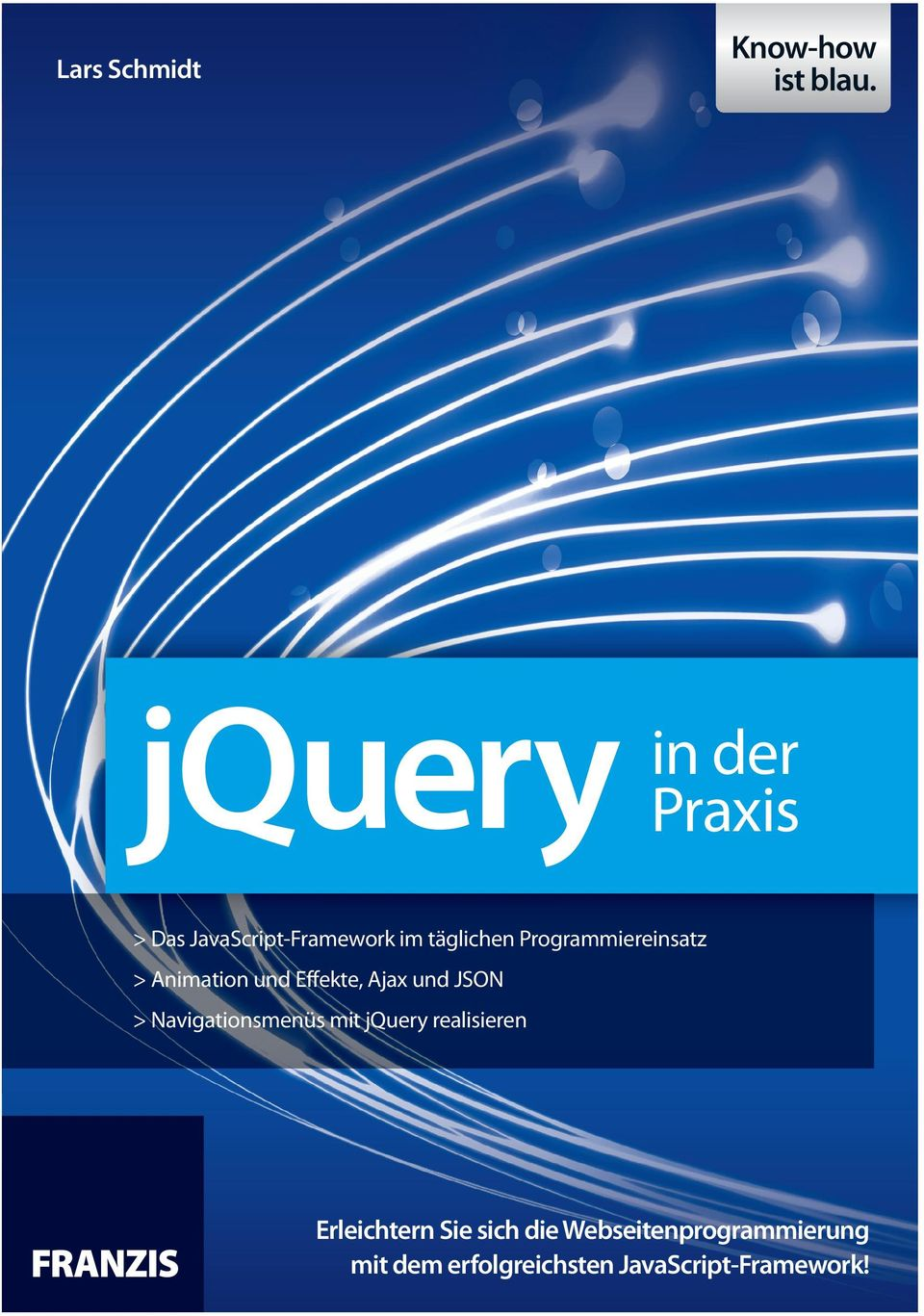 jquery-methoden Formulare und jquery Ajax und JSON Ereignisse: Events und Event Handling Animationen und Effekte: Sliding, Fading, Easing Das jquery UI Drag and Drop Einen Warenkorb mit Drag and Drop