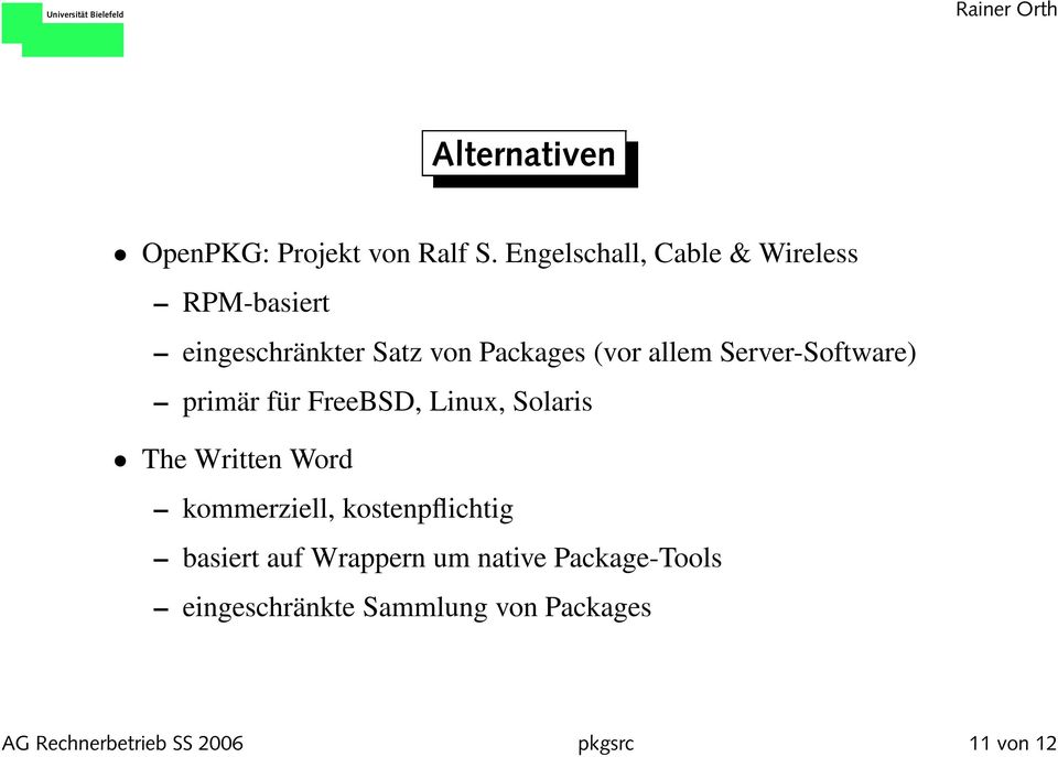 Server-Software) primär für FreeBSD, Linux, Solaris The Written Word kommerziell,