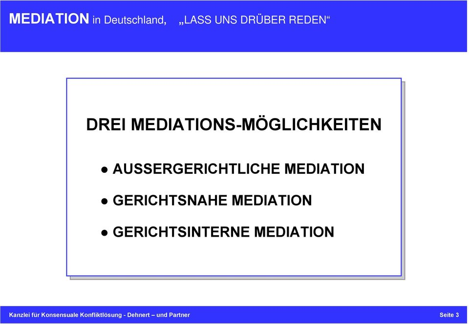 MEDIATION GERICHTSINTERNE MEDIATION Kanzlei
