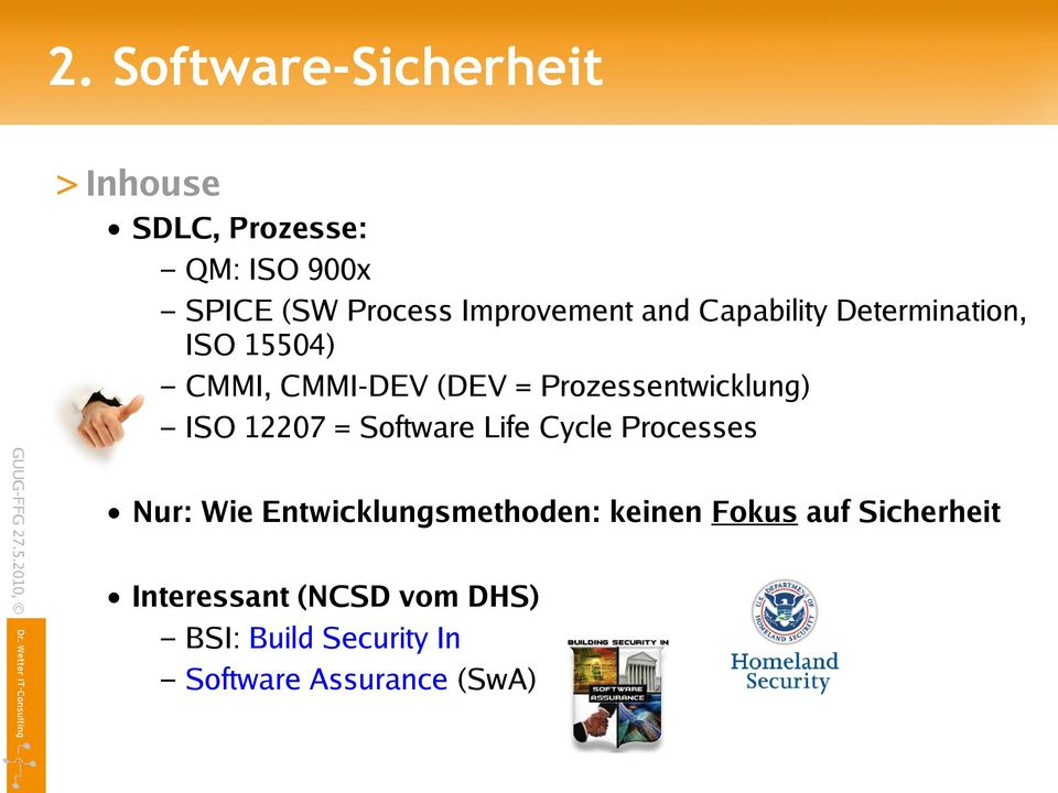Prozessentwicklung) ISO 12207 = Software Life Cycle Processes Nur: Wie