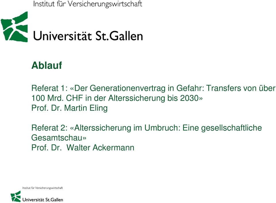 CHF in der Alterssicherung bis 2030» Prof. Dr.