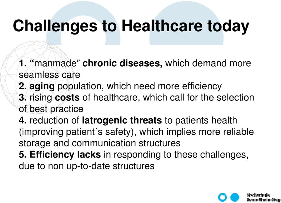 rising costs of healthcare, which call for the selection of best practice 4.