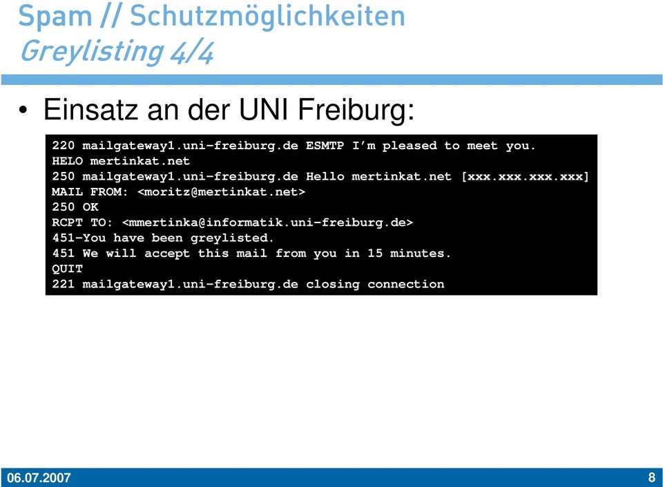 xxx.xxx.xxx] MAIL FROM: <moritz@mertinkat.net> 250 OK RCPT TO: <mmertinka@informatik.uni-freiburg.