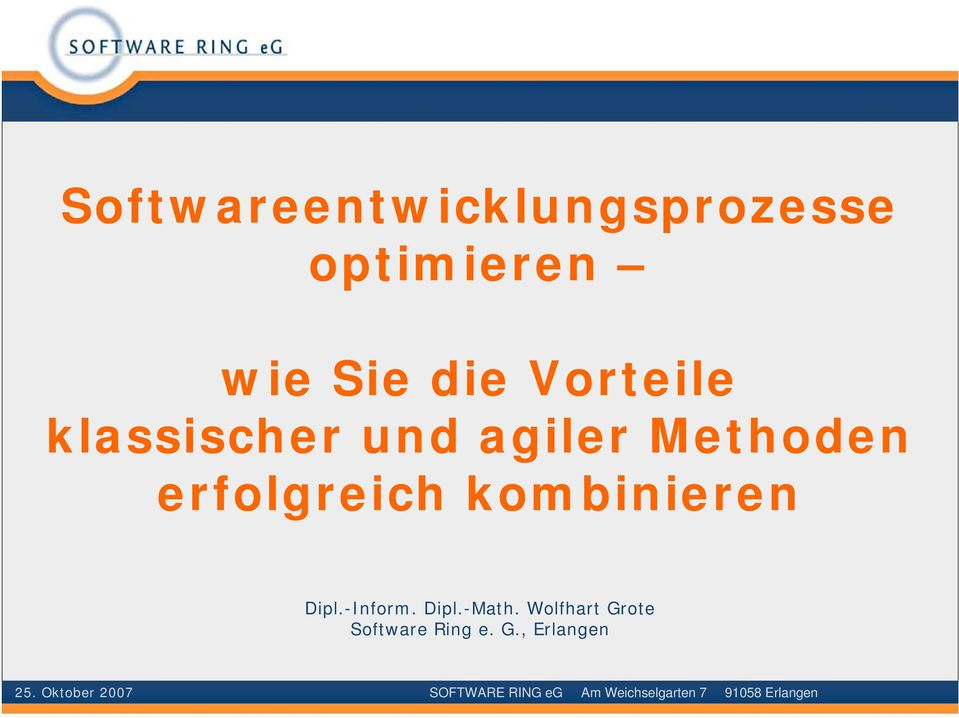-Inform. Dipl.-Math. Wolfhart Grote Software Ring e. G., Erlangen 25.