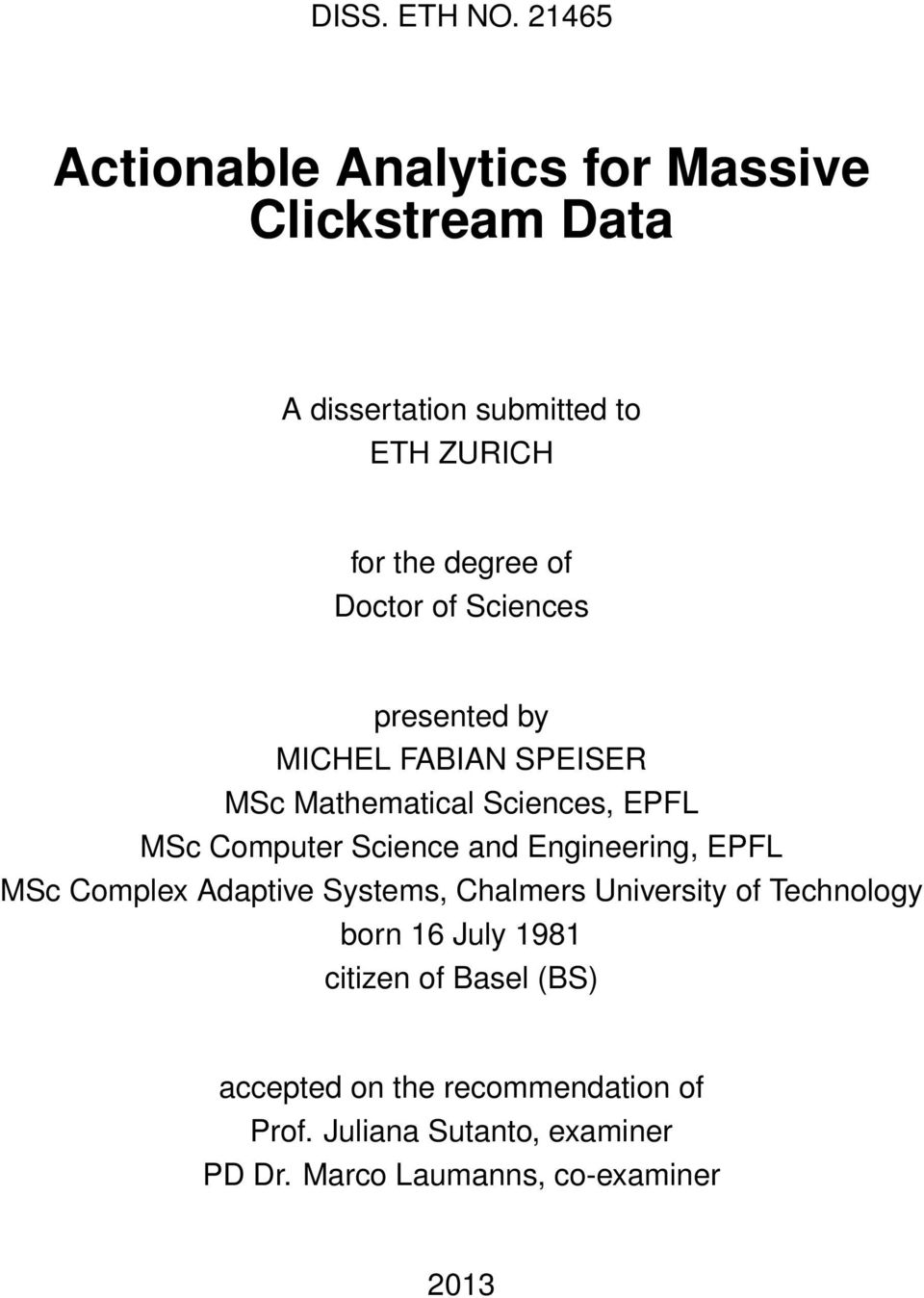 Doctor of Sciences presented by MICHEL FABIAN SPEISER MSc Mathematical Sciences, EPFL MSc Computer Science and