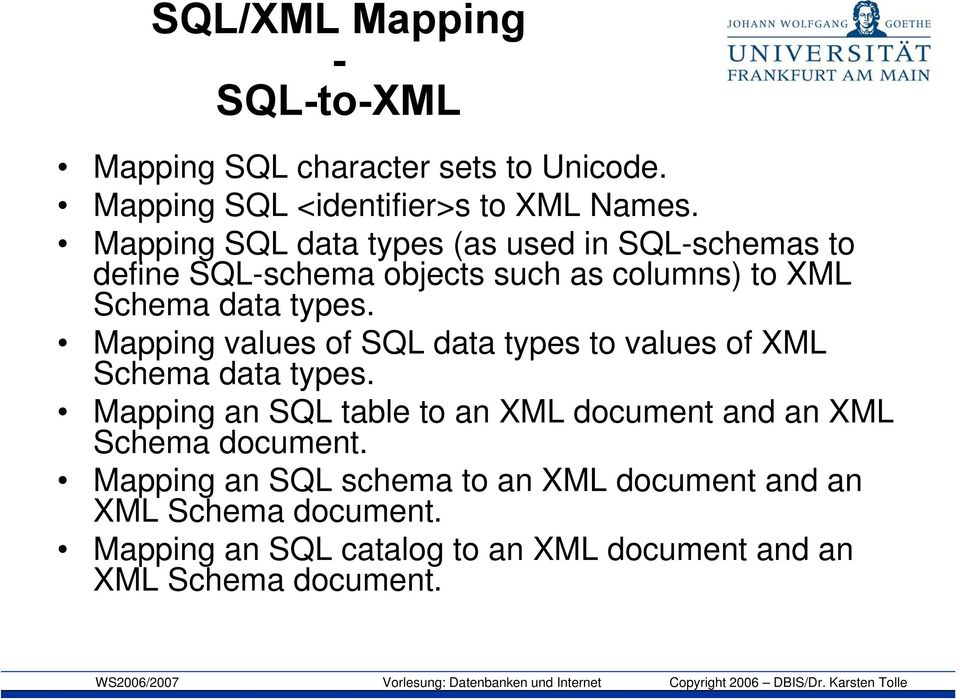 Mapping values of SQL data types to values of XML Schema data types.