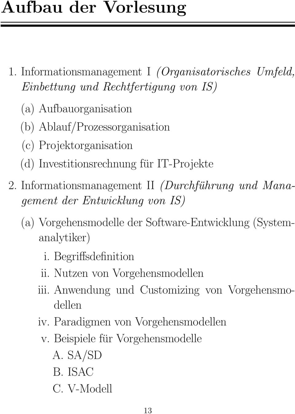 Projektorganisation (d) Investitionsrechnung für IT-Projekte 2.