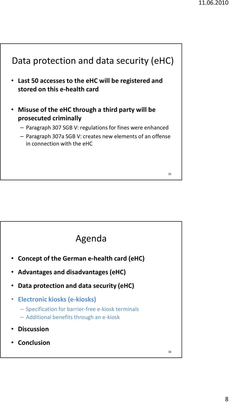 offense in connection with the ehc 15 Agenda Concept of the German e-health card (ehc) Advantages and disadvantages (ehc) Data protection and data