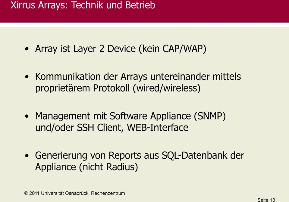 (wired/wireless) Management mit Software Appliance (SNMP) und/oder SSH Client,