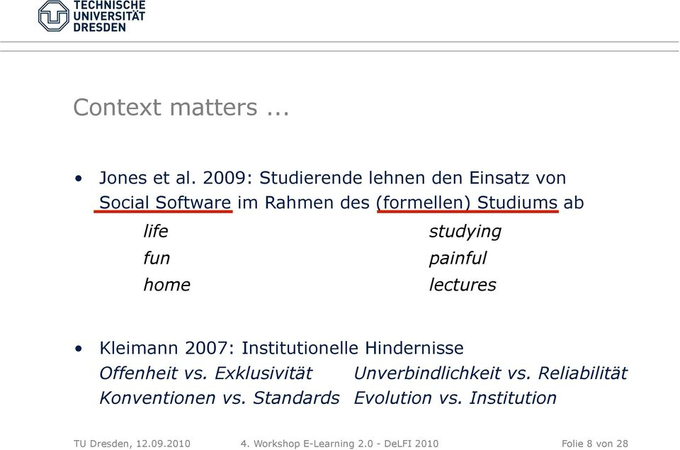 home studying painful lectures Kleimann 2007: Institutionelle Hindernisse Offenheit vs.