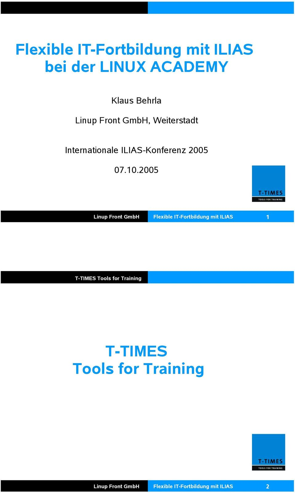 2005 Linup Front GmbH Flexible IT-Fortbildung mit ILIAS 1 T-TIMES Tools for