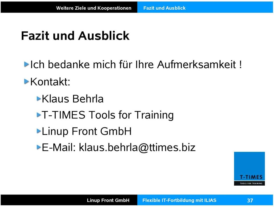 Kontakt: Klaus Behrla T-TIMES Tools for Training Linup Front GmbH