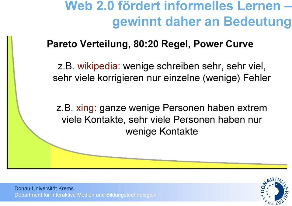 80:20 Regel, Power Curve z.b.
