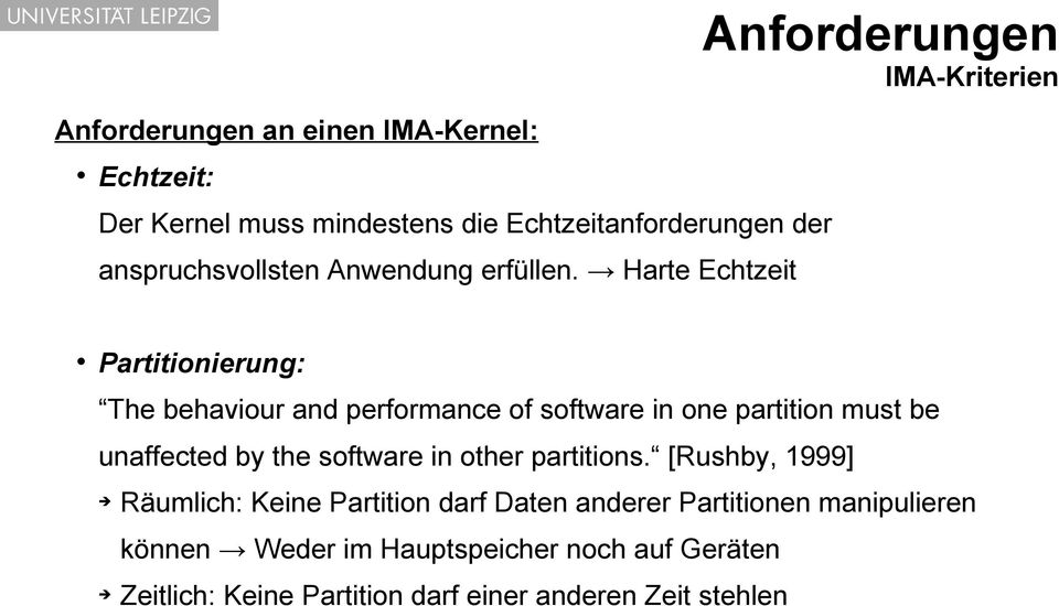 Harte Echtzeit Partitionierung: The behaviour and performance of software in one partition must be unaffected by the software