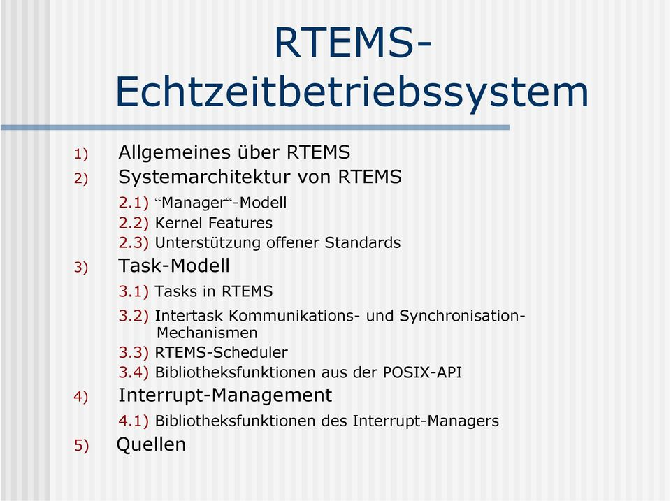 1) Tasks in RTEMS 3.2) Intertask Kommunikations- und Synchronisation- Mechanismen 3.