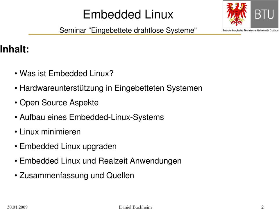 Aufbau eines Embedded-Linux-Systems Linux minimieren Embedded Linux