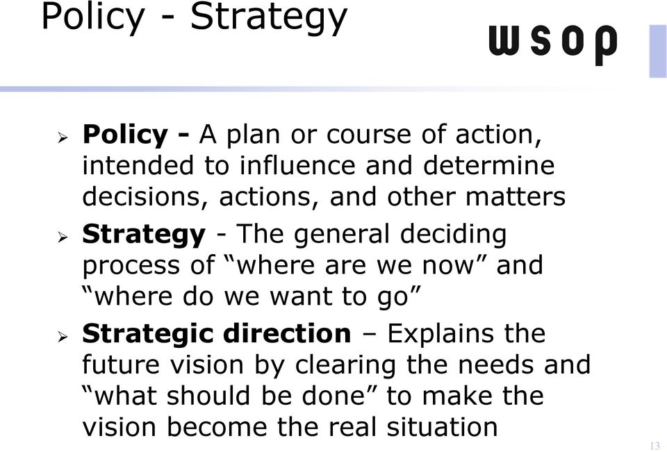 of where are we now and where do we want to go Strategic direction Explains the future