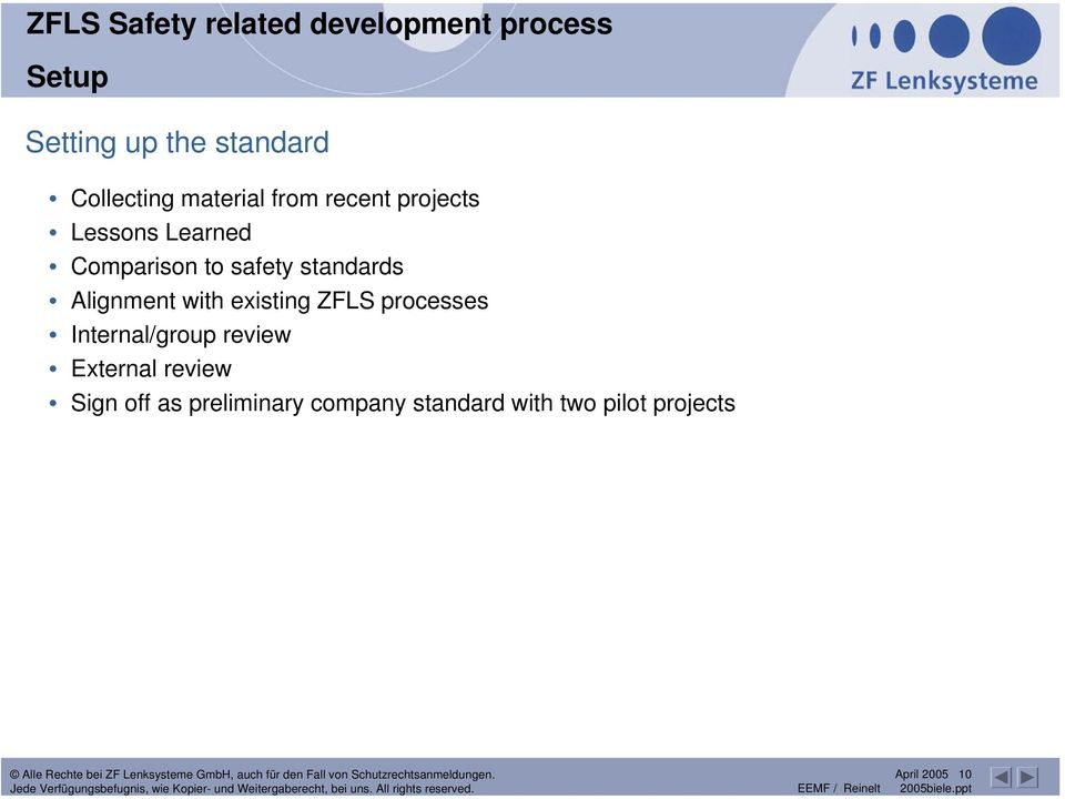 to safety standards Alignment with existing ZFLS processes Internal/group