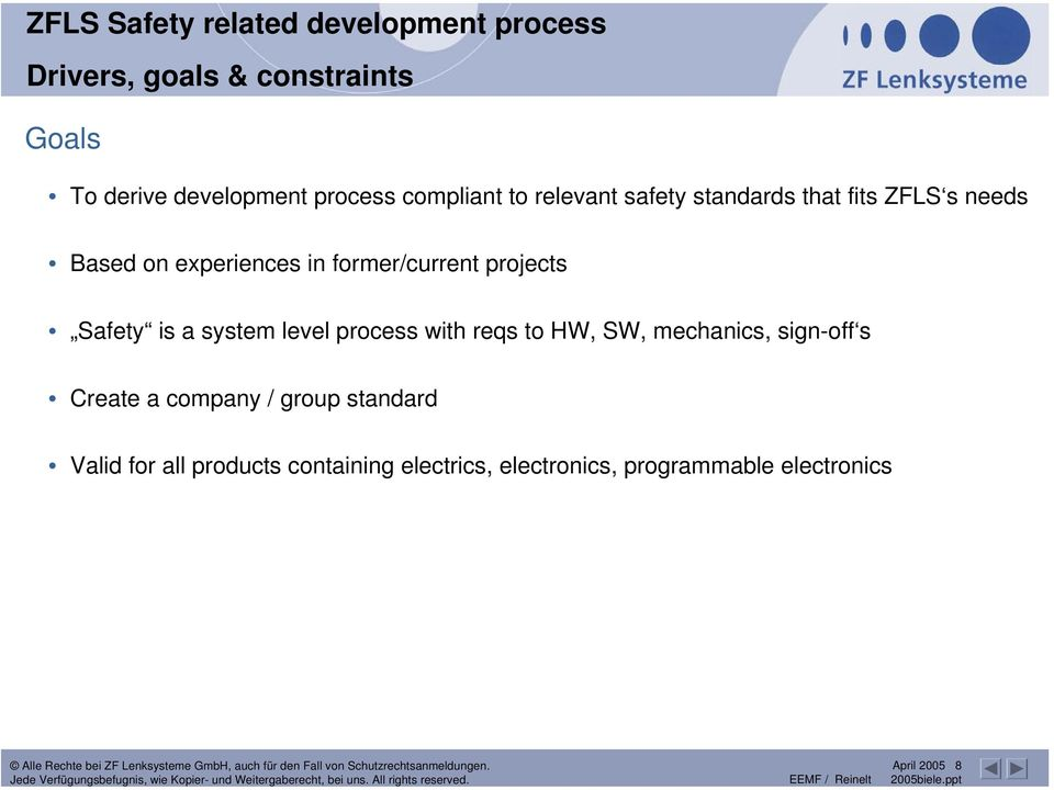 in former/current projects Safety is a system level process with reqs to HW, SW, mechanics, sign-off s