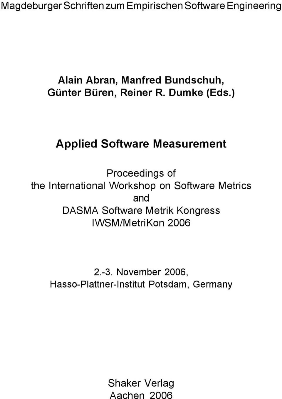 ) Applied Software Measurement Proceedings of the International Workshop on Software