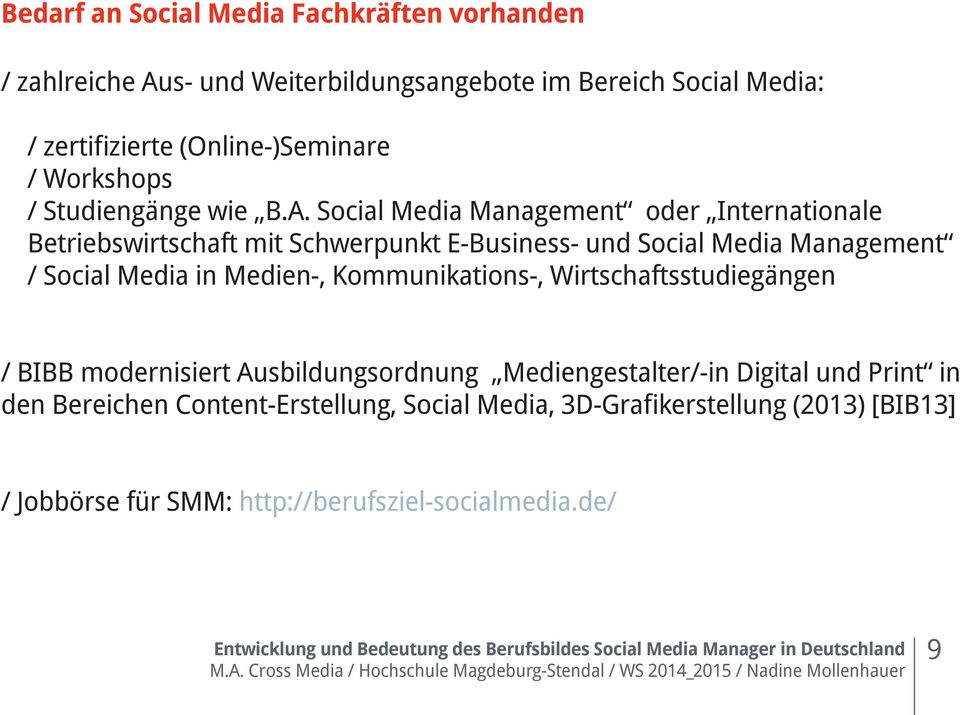 Social Media Management oder Internationale Betriebswirtschaft mit Schwerpunkt E-Business- und Social Media Management / Social Media in Medien-, Kommunikations-,