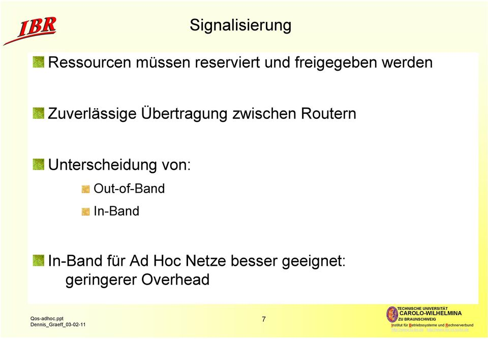 Routern Unterscheidung von: Out-of-Band In-Band