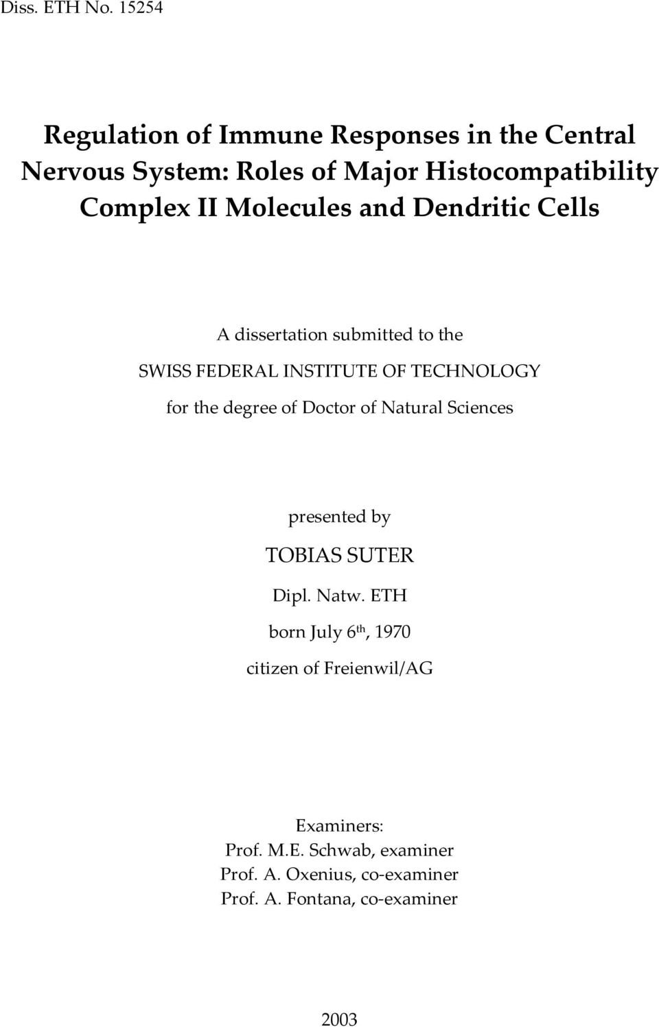 Molecules and Dendritic Cells A dissertation submitted to the SWISS FEDERAL INSTITUTE OF TECHNOLOGY for the degree
