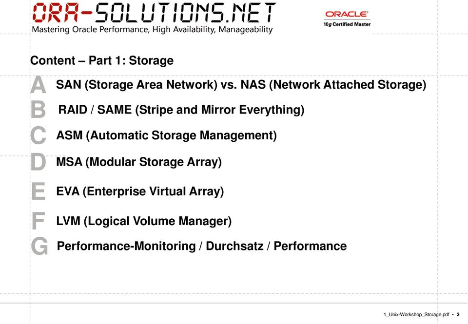 (Automatic Storage Management) MSA (Modular Storage Array) EVA (Enterprise Virtual