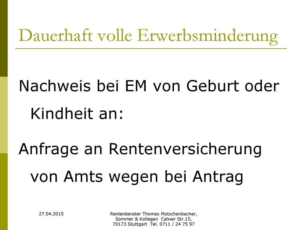Kindheit an: Anfrage an